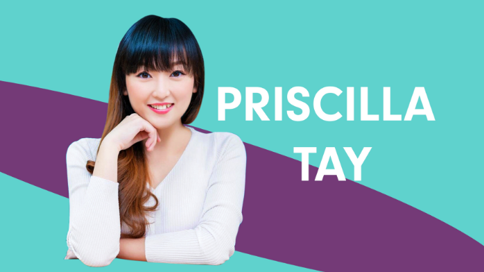 Have an end goal that is so strong, it will be all worth it – Priscilla Tay